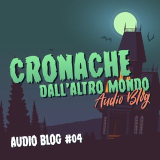 Audio Blog - 4 episodio