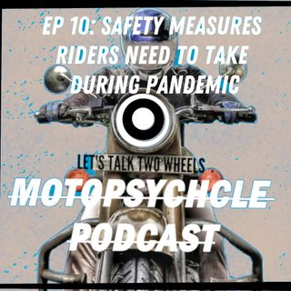 Safety Measures Riders Need to Take During Pandemic I Episode 10