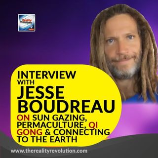 Interview With Jesse Boudreau On Sun Gazing and Earth Alchemy