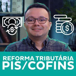 Reforma tributária: PIS/COFINS