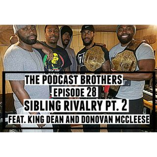 Sibling Rivalry PT.2 Feat. Dean & Donovan McCleese EP.28