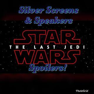 Silver Screens & Speakers: Last Jedi Spoilers!