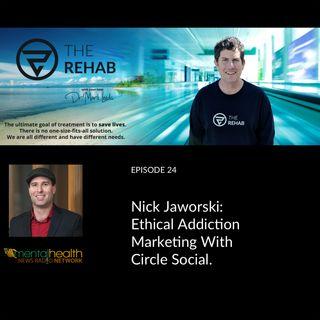 Nick Jaworski: Ethical Addiction Marketing With Circle Social