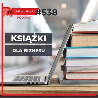 #538 Gdzie Szukać DOBRYCH Książek Biznesowych?