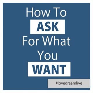 How To Ask For What You Want