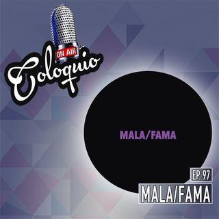Episodio 97 Mala/Fama