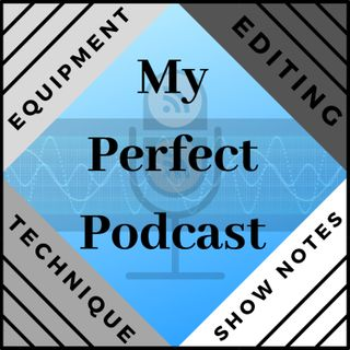My Perfect Podcast