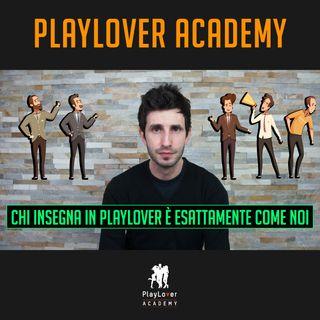 410 - Chi insegna in PlayLover è esattamente come noi