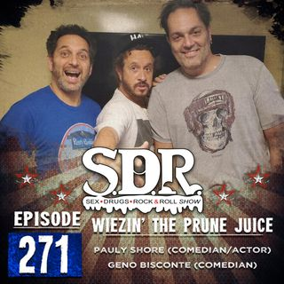 Pauly Shore & Geno Bisconte (Comedians) - Wiezin' The Prune Juice