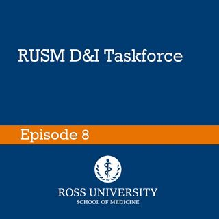 Episode 8 - RUSM Diversity and Inclusion Taskforce