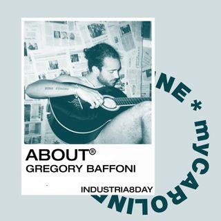 myCAROLINE x INDUSTRIA 8 w/ Gregory Baffoni