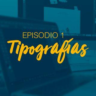 Episodio 1 - Tipografías