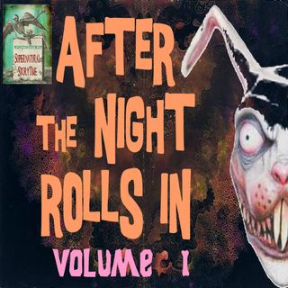 After the Night Rolls In | Volume 1 | Podcast E118