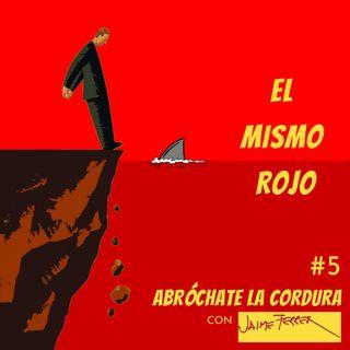 EP 5: El Mismo Rojo