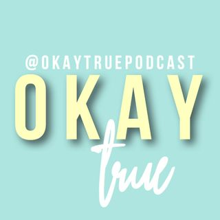 intro - okay true ep. 1