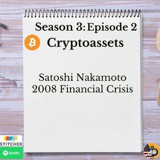 Cryptoassets: Season 3 - Episode 2 - Satoshi Nakamoto & 2008