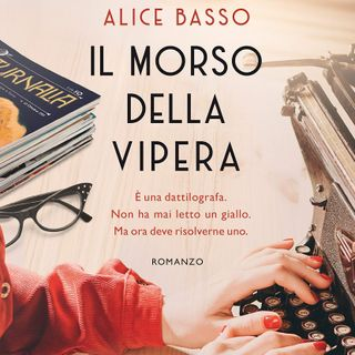 """Alice Basso """"Il morso della vipera"""""""