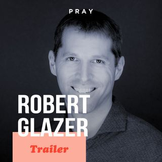 Robert Glazer: This week on PRAY