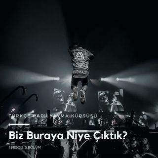 Türkçe Rap'i Yayma Kürsüsü .05 - Biz Buraya Niye Çıktık?