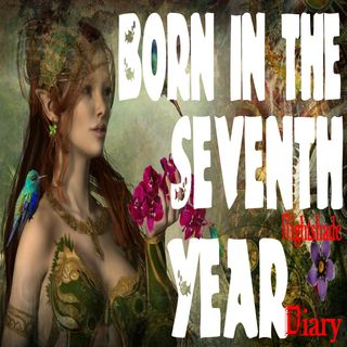 Born in the Seventh Year   Faerie Fantasy Story   Podcast