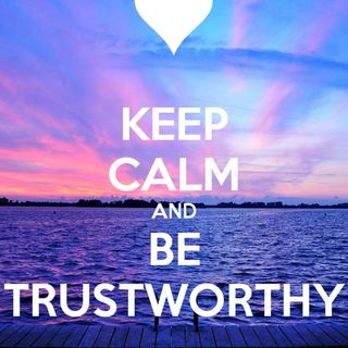 No Matter What Be Trustworthy