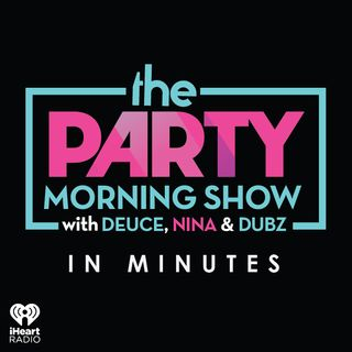 The Party Morning Show in Minutes