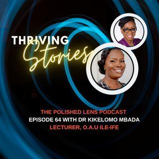 64: Thriving Stories With Dr. Kikelomo Mbada