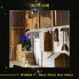 CALCIO CLUB - Ep.9 - Dalle Stelle Alle Stalle