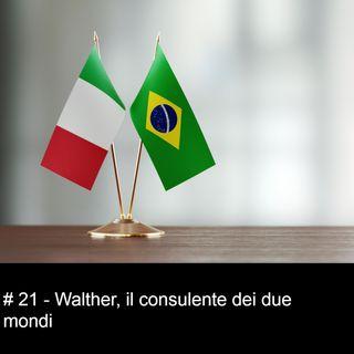 #21 Walther, il consulente dei due mondi