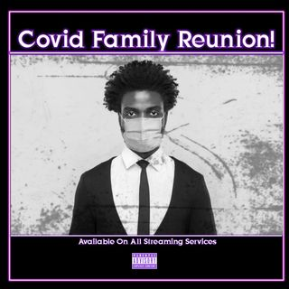 """Covid19 Family Reunion"" Ep. 107"
