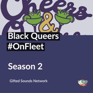 Cheers and Queers - Black Queers #OnFleet