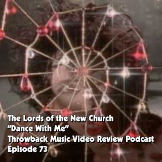 Ep. 73-Dance With Me (The Lords of the New Church)