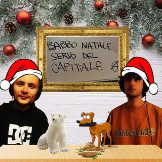 Ep. 5 - Babbo Natale servo del capitale