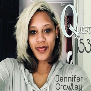 The Quest 153.  Jennifer Crawley