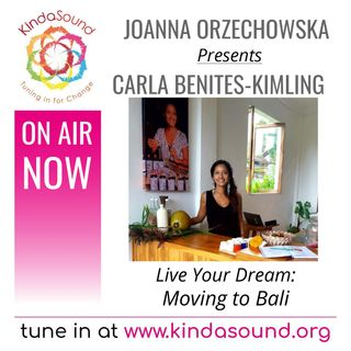 How to Move to Bali | Carla Benites-Kimling on Live Your Dream with Joanna Orzechowska