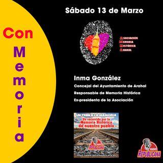 CON MEMORIA - Programa #24 - INMA GONZÁLEZ DE ARAHAL