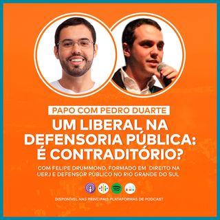 EP15 - UM LIBERAL NA DEFENSORIA PÚBLICA: É CONTRADITÓRIO? - Com Felipe Drummond!