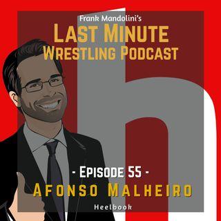 Ep. 55: Interview with Afonso Malheiro, the creative genius behind satirical wrestling page Heelbook
