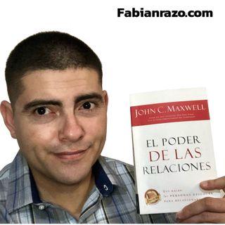 EL PODER DE LAS RELACIONES - John Maxwell - Resumenes de Libros│Episodio 47│ Liderazgo con Fabian Razo