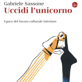 """Gabriele Sassone """"Uccidi l'unicorno"""""""