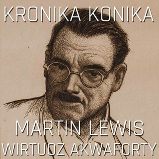 Martin Lewis - wirtuoz akwaforty