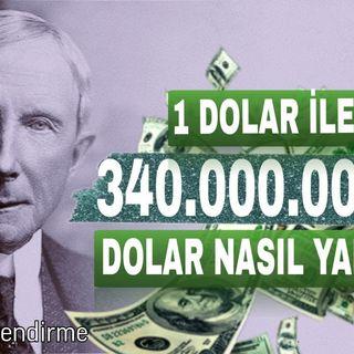 1 Dolar İle 340.0000.000.000 Dolar Nasıl Yapılır? (ROCKFELLER MOTİVASYON)