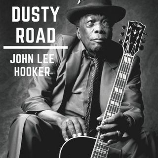 Especial JOHN LEE HOOKER DUSTY ROAD 2020 Classicos do Rock Podcast #JohnLeeHooker #starwars #yoda #c3po #r2d2 #ig11 #skywalker #obiwan #twd