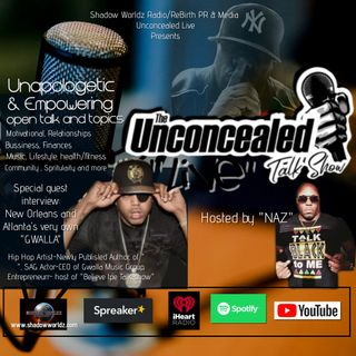 Unconcealed Live-NAZ with Special Guest GWALLA