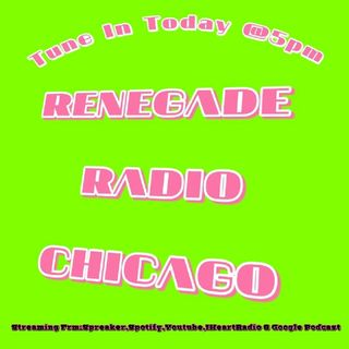Episode 19 - Renegade Radio Chicago