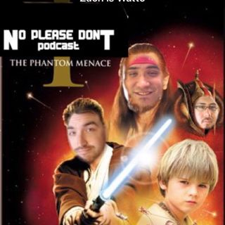 Episode 1: The Phantom Menace