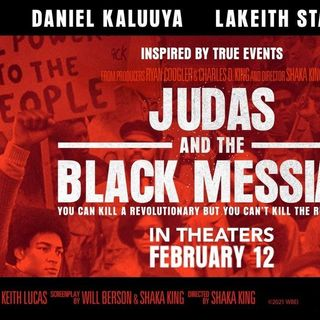 Out Now 439: Judas and the Black Messiah