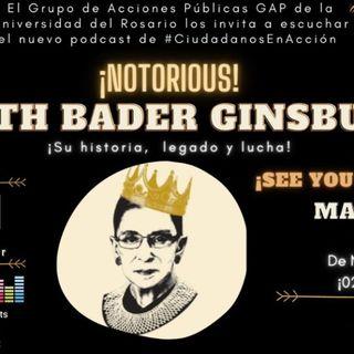 ¡Notorius! Ruth Bader Ginsburg