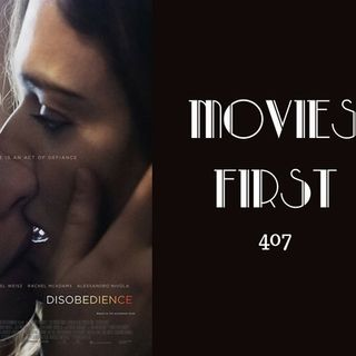 407: Disobedience - Movies First with Alex First