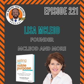 #221 - Lisa McLeod, Author and Founder of McLeod & More